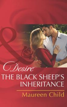 The Black Sheep's Inheritance - Maureen Child Mills & Boon Desire