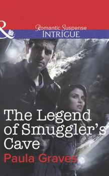 The Legend of Smuggler's Cave - Пола Грейвс Mills & Boon Intrigue