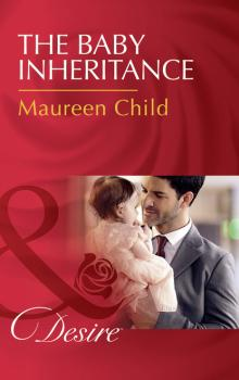 The Baby Inheritance - Maureen Child Billionaires and Babies