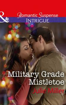 Military Grade Mistletoe - Julie Miller The Precinct