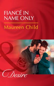 Fiancé In Name Only - Maureen Child Mills & Boon Desire