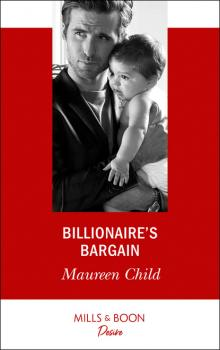 Billionaire's Bargain - Maureen Child Billionaires and Babies