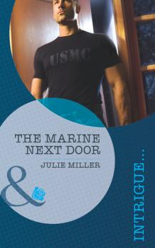 The Marine Next Door - Julie Miller Mills & Boon Intrigue