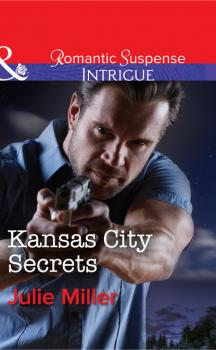Kansas City Secrets - Julie Miller The Precinct: Cold Case