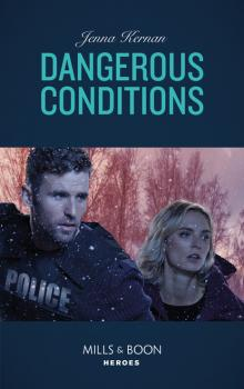 Dangerous Conditions - Jenna Kernan Mills & Boon Heroes