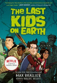 The Last Kids on Earth - Max Brallier The Last Kids on Earth
