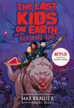 The Last Kids on Earth and the Nightmare King - Max Brallier The Last Kids on Earth