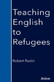 Teaching English to Refugees - Robert Radin