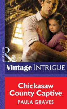 Chickasaw County Captive - Пола Грейвс Mills & Boon Intrigue
