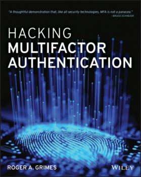 Hacking Multifactor Authentication - Roger A. Grimes