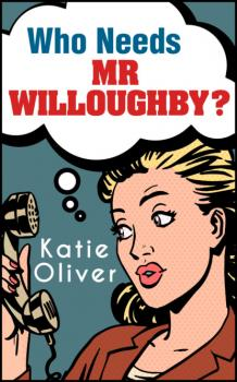 Who Needs Mr Willoughby? - Katie  Oliver The Jane Austen Factor