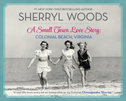 A Small Town Love Story: Colonial Beach, Virginia - Sherryl Woods MIRA