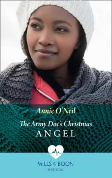 The Army Doc's Christmas Angel - Annie O'Neil Mills & Boon Medical