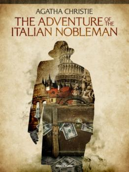 The Adventure of the Italian Nobleman - Агата Кристи