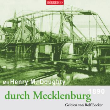 Mit Henry M. Doughty durch Mecklenburg - Henry Montagu Doughty