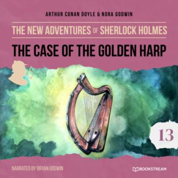 The Case of the Golden Harp - The New Adventures of Sherlock Holmes, Episode 13 (Unabridged) - Sir Arthur Conan Doyle