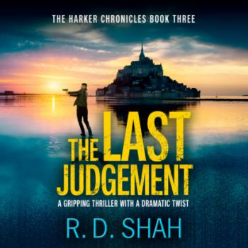 The Last Judgement - The Harker Chronicles, Book 3 (Unabridged) - R.D. Shah