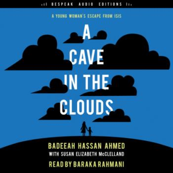 A Cave in the Clouds - A Young Woman's Escape from ISIS (Unabridged) - Badeeah Hassan Ahmed