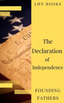 The Declaration of Independence  (Annotated) - Thomas Jefferson (Declaration)