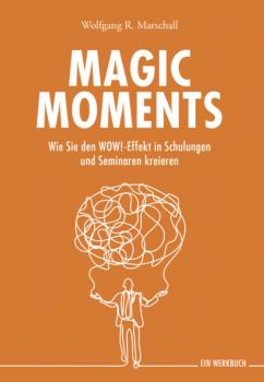 Magic Moments - Wolfgang R.  Marschall