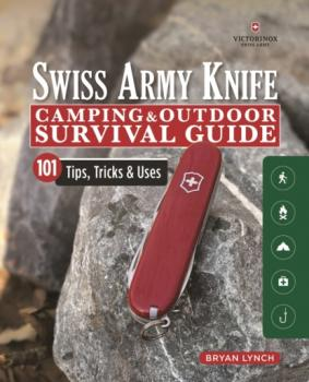 Victorinox Swiss Army Knife Camping & Outdoor Survival Guide - Bryan Lynch