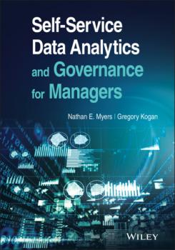 Self-Service Data Analytics and Governance for Managers - Nathan E. Myers