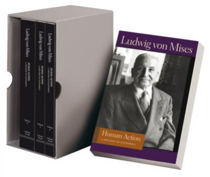 Human Action - Людвиг фон Мизес Liberty Fund Library of the Works of Ludwig von Mises