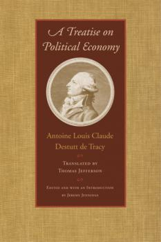 A Treatise on Political Economy - Antoine Louis Claude Destutt De Tracy