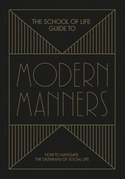 The School of Life Guide to Modern Manners - The School of Life