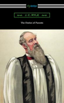 The Duties of Parents - J. C. Ryle