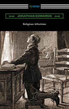 Religious Affections - Jonathan  Edwards