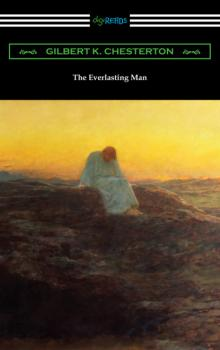 The Everlasting Man - Gilbert K. Chesterton