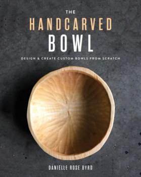 The Handcarved Bowl - Danielle Rose Byrd