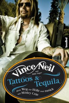 Tattoos & Tequila - Vince Neil