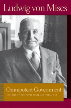 Omnipotent Government - Людвиг фон Мизес Liberty Fund Library of the Works of Ludwig von Mises