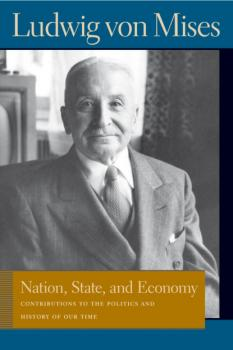 Nation, State, and Economy - Людвиг фон Мизес Liberty Fund Library of the Works of Ludwig von Mises