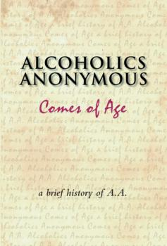 Alcoholics Anonymous Comes of Age - Anonymous
