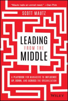 Leading from the Middle - Scott Mautz