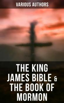 The King James Bible & The Book of Mormon - Various Authors