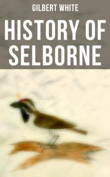 History of Selborne - Gilbert White