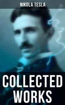 Collected Works - Nikola Tesla