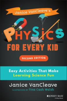 Janice VanCleave's Physics for Every Kid - Janice  VanCleave
